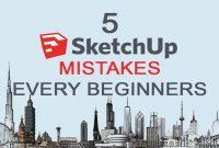 beginner mistakes in using sketchup, mistakes that beginners often do in sketchup, sketchup mistake every beginner