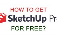 how to get sketchup pro for free, free sketchup pro, sketchup pro download free