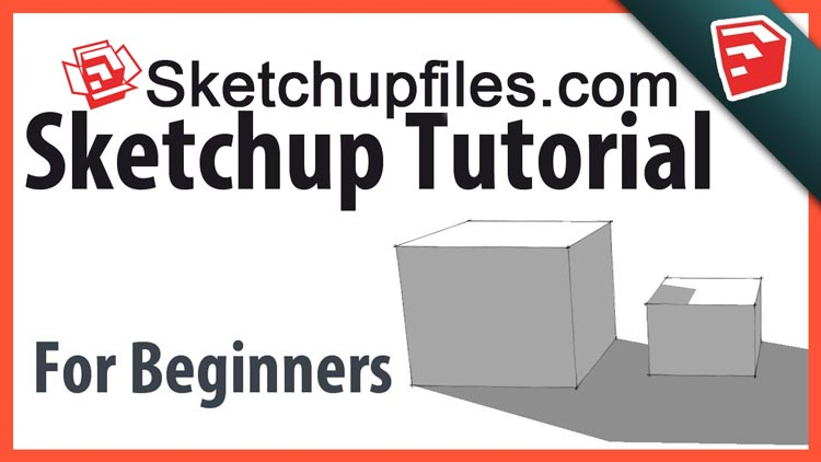 how to use sketchup for beginners, starting sketchup, sketchup tutorials