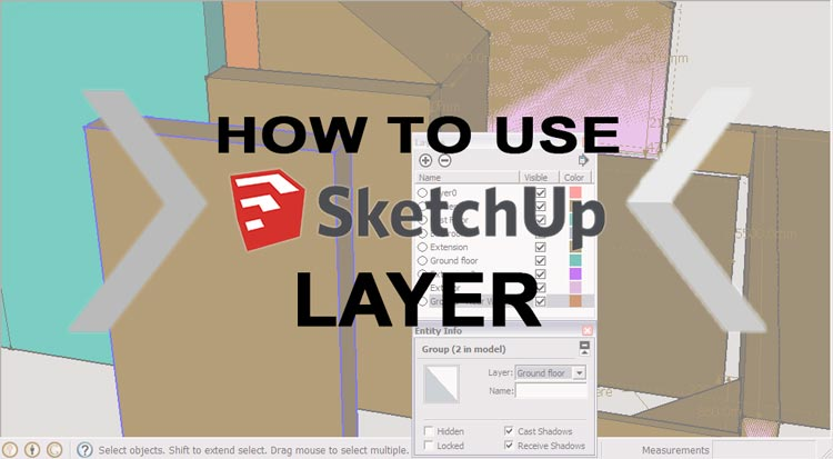 how to use sketchup layer, ketchup layer tutorial, moving entities to a different layer