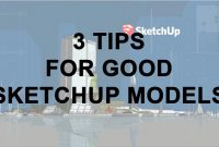 tips for good sketchup models, how to sketchup models maximum, how to efective using sketchup