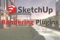 sketchup rendering plugins, rendering plugin for sketchup, sketchup renderer plugins, sketchup plugins, sketchup extension